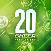 20 Years Sheer African Pop by Various Artists