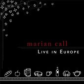 Marian Call: Live in Europe by Marian Call