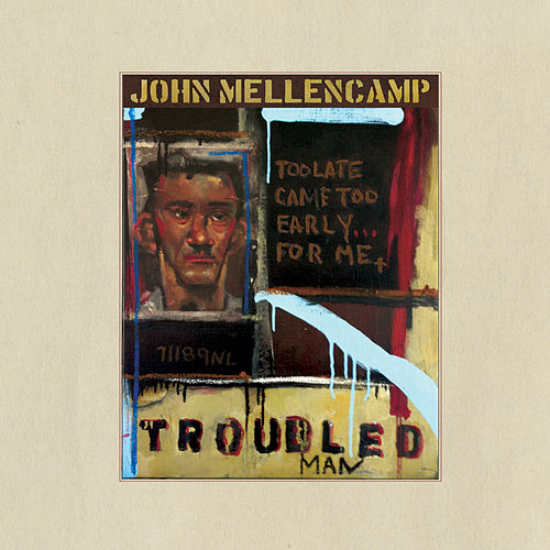 Troubled Man von John Mellencamp