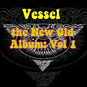 New Old Album, Vol. 1 by Vessel