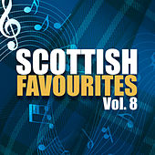 Scottish Favourites, Vol. 8 by Various Artists