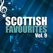 Scottish Favourites, Vol. 9 by Various Artists