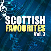 Scottish Favourites, Vol. 3 by Various Artists