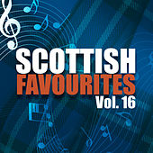 Scottish Favourites, Vol. 16 by Various Artists