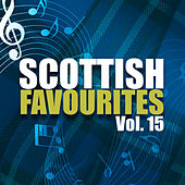 Scottish Favourites, Vol. 15 by Various Artists