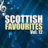 Scottish Favourites, Vol. 12 by Various Artists