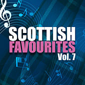 Scottish Favourites, Vol. 7 by Various Artists