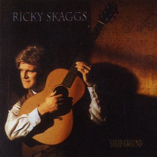 Solid Ground by Ricky Skaggs