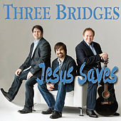 Jesus Saves by Three Bridges
