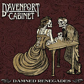 Damned Renegades by Davenport Cabinet