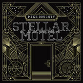 Stellar Motel by Mike Doughty