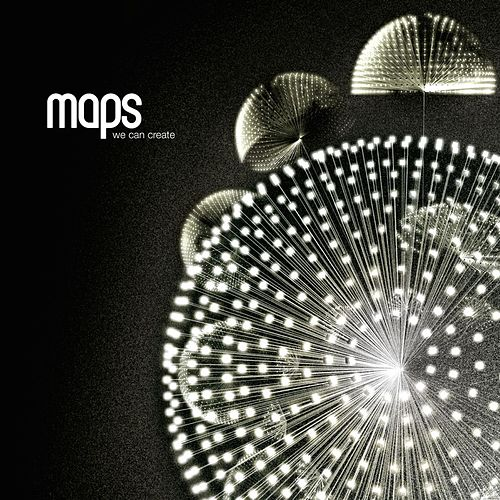 We Can Create (Deluxe Edition) by Maps