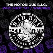Who Shot Ya? / Warning by The Notorious B.I.G.
