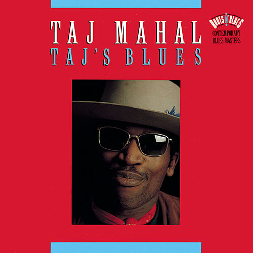 Taj's Blues by Taj Mahal