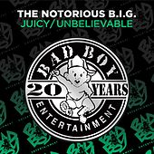 Juicy / Unbelievable by The Notorious B.I.G.