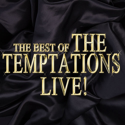 The Best of the Temptations Live! by The Temptations
