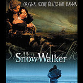 The Snow Walker by Mychael Danna