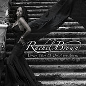Love, Life & Relationships by Rachel Brown