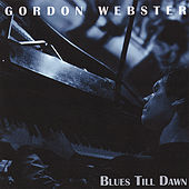 Blues Till Dawn by Gordon Webster