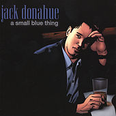 A Small Blue Thing by Jack Donahue