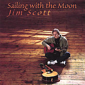 Sailing With the Moon by Jim Scott