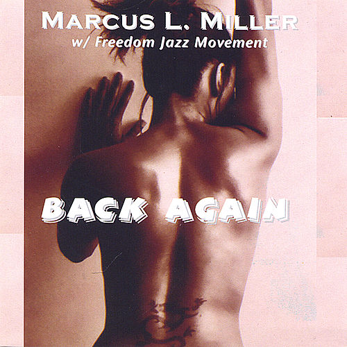 Back Again by Marcus L. Miller