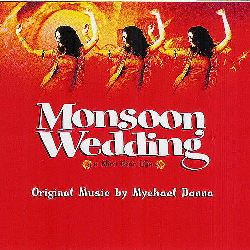 Monsoon Wedding by Mychael Danna