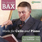 Bax: Works for Cello and Piano by Nigel Clayton