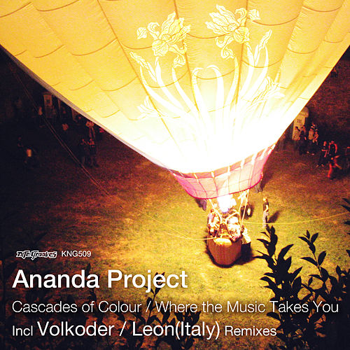 Cascades of Colour / Where the Music Takes You by Ananda Project