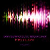 Bar Sutro Electronica Mix: First Light, Vol. 5 by Various Artists