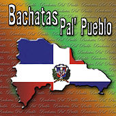Bachatas Pal Pueblo by Various Artists