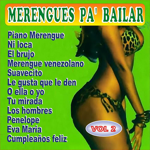 Merengues Pa' Bailar Vol. 2 by Various Artists