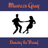Dancing the Strand by Maureen Gray