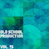 Old School Production, Vol. 5 by Various Artists