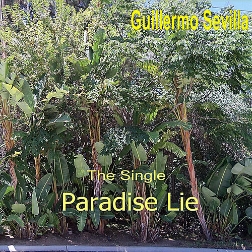 Paradise Lie by Guillermo Sevilla