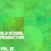 Old School Production, Vol. 8 by Various Artists