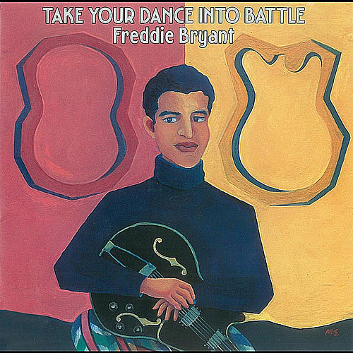 Take Your Dance Into Battle by Freddie Bryant