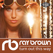 Turn out This Way by Ray Brown