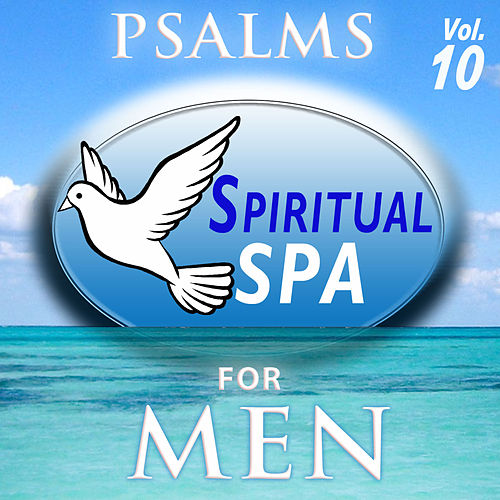 Psalms, Spiritual Spa for Men, Vol. 10 by David & The High Spirit