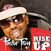 Rise Up by Pastor Troy