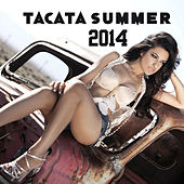 Tacata Summer 2014 by Various Artists