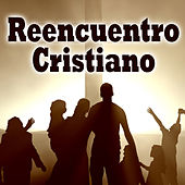 Reencuentro Cristiano by Various Artists
