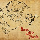 Three Little Birds - Single by Gilberto Gil