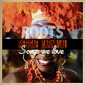 Reggae Carnival Songs We Love - Roots by Various Artists
