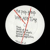 We Are Time by The Pop Group