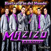 Hasta el Fin del Mundo by Mazizo All-Starz