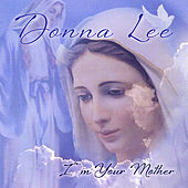 I'm Your Mother by Donna Lee