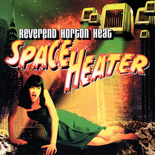 Space Heater by Reverend Horton Heat