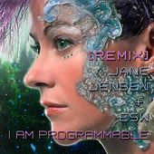 I Am Programmable (Remix) [feat. Esw] by Jane Jensen
