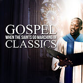 When The Saints Go Marching In - Gospel Classics by Various Artists
